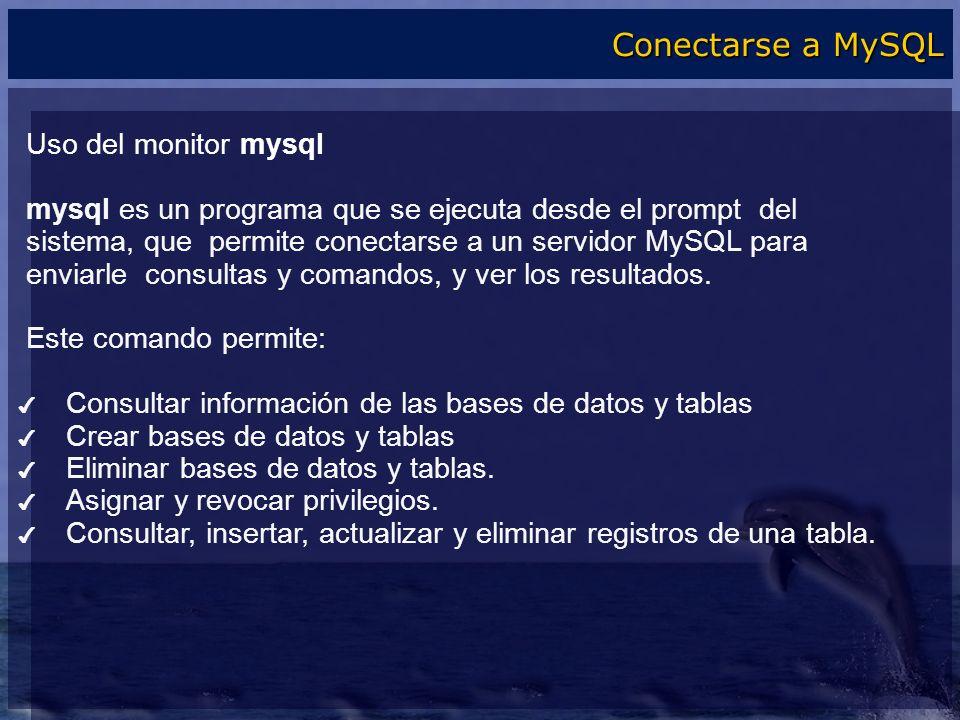 Conectarse a MySQL Uso del monitor mysql