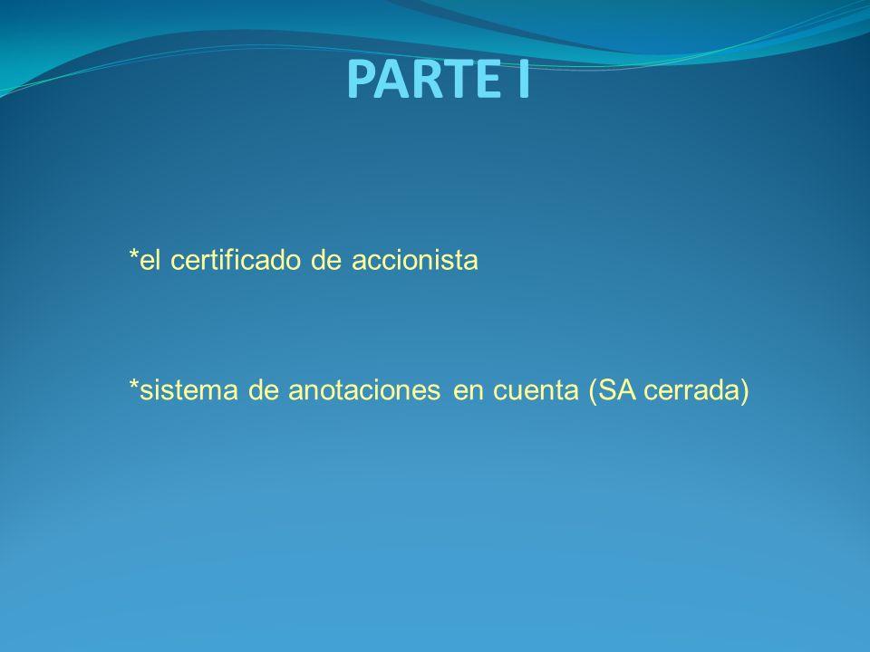 PARTE I *el certificado de accionista