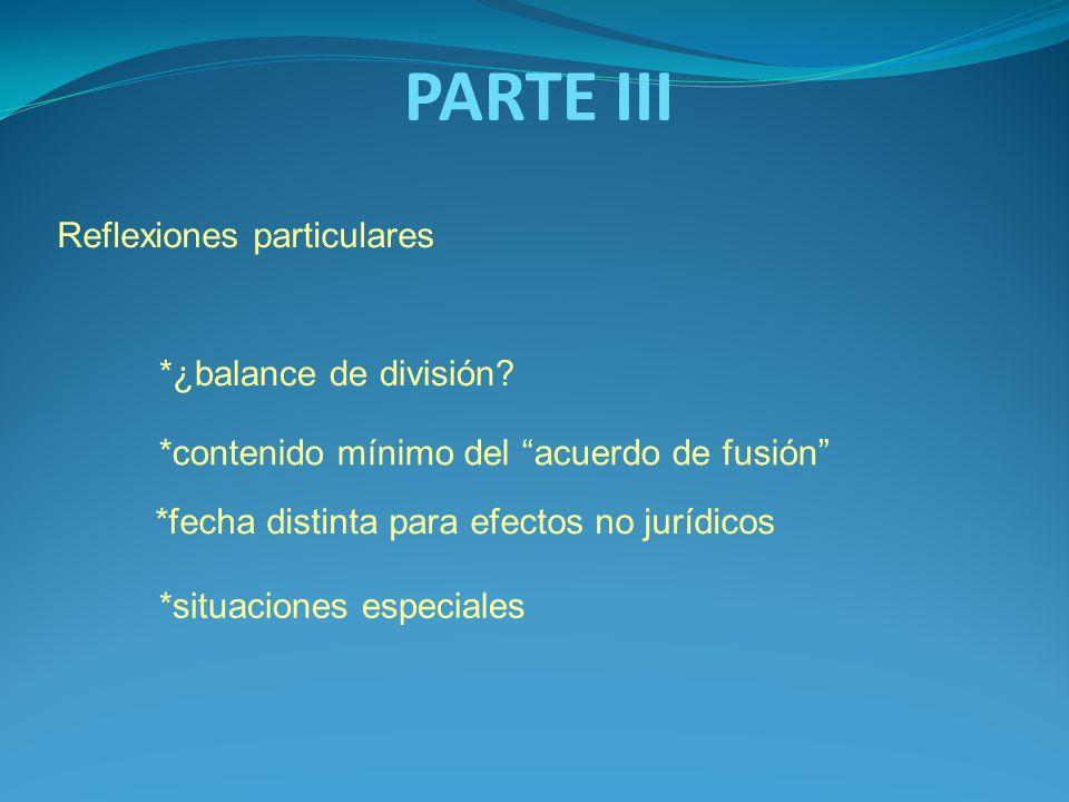 PARTE III Reflexiones particulares *¿balance de división