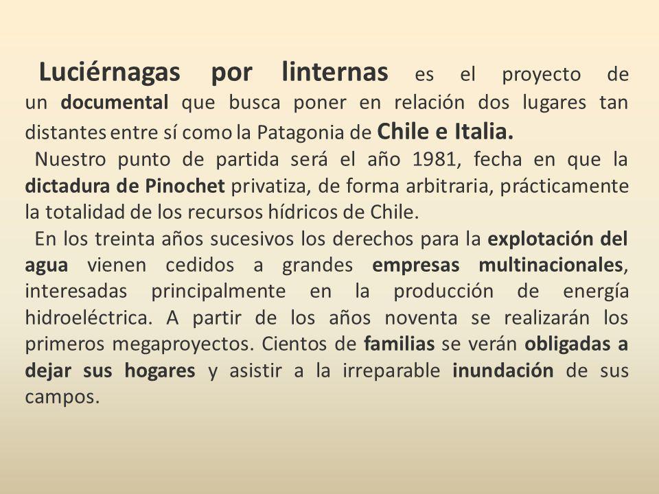 Luciérnagas por linternas es el proyecto de un documental que busca poner en relación dos lugares tan distantes entre sí como la Patagonia de Chile e Italia.