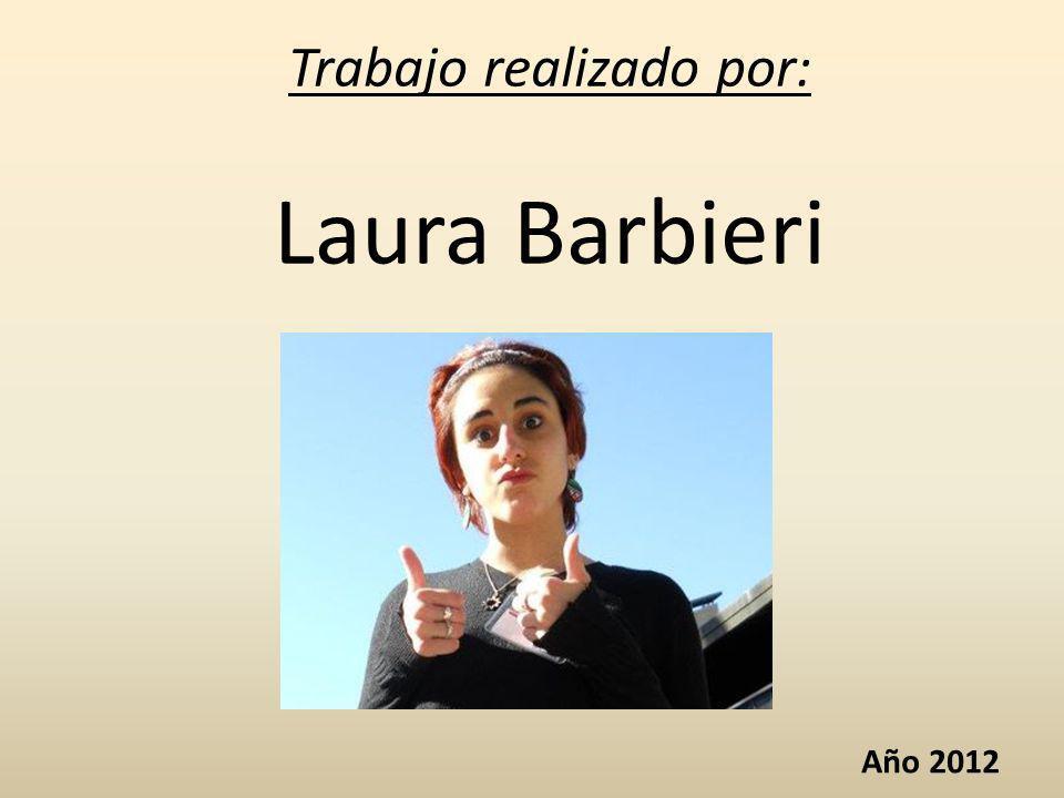 Trabajo realizado por: Laura Barbieri