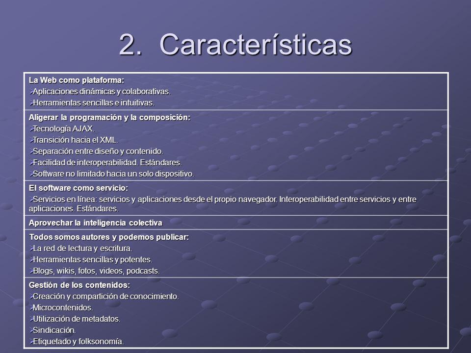 2. Características La Web como plataforma: