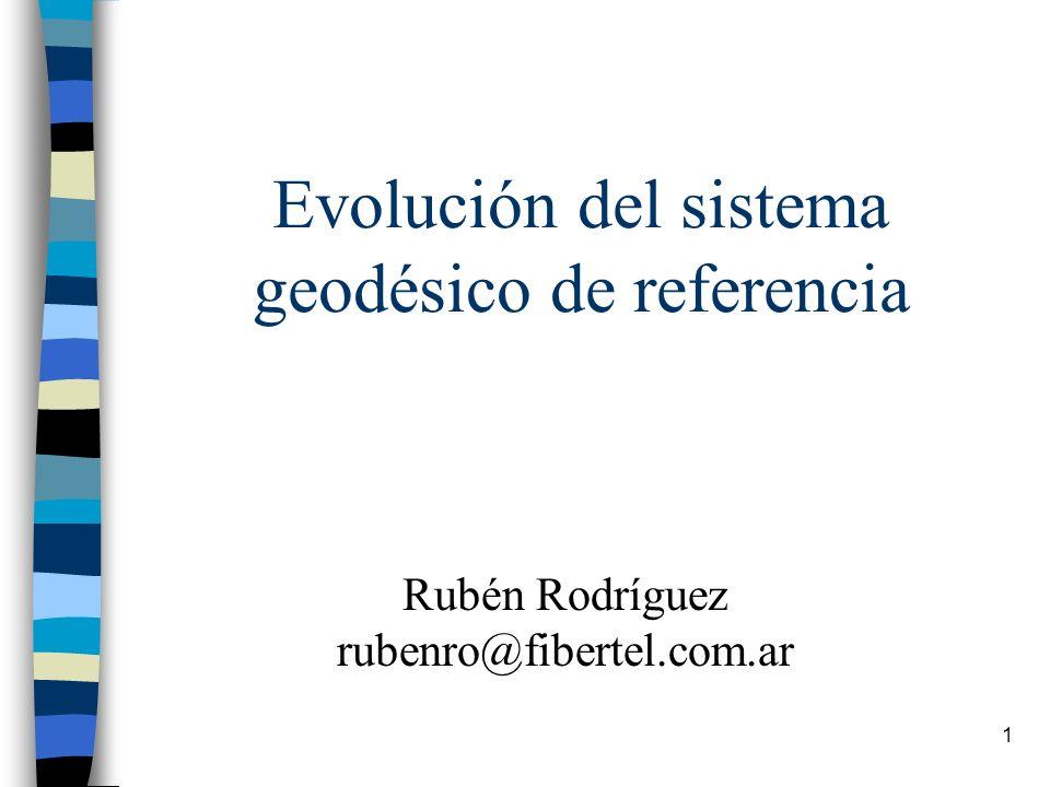 Evolución del sistema geodésico de referencia