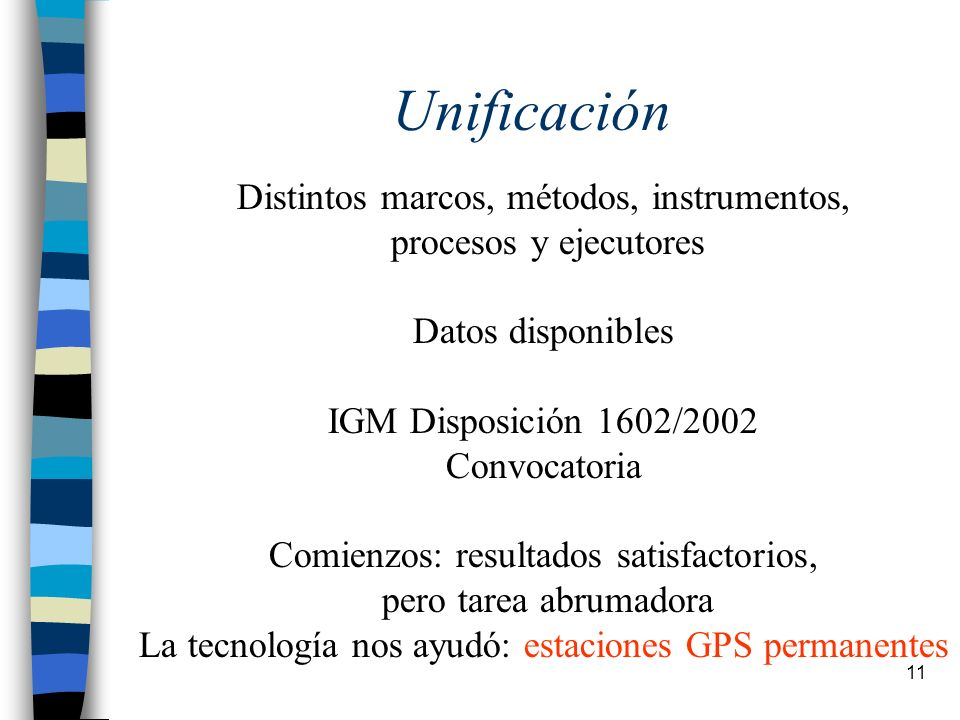 Unificación Distintos marcos, métodos, instrumentos,