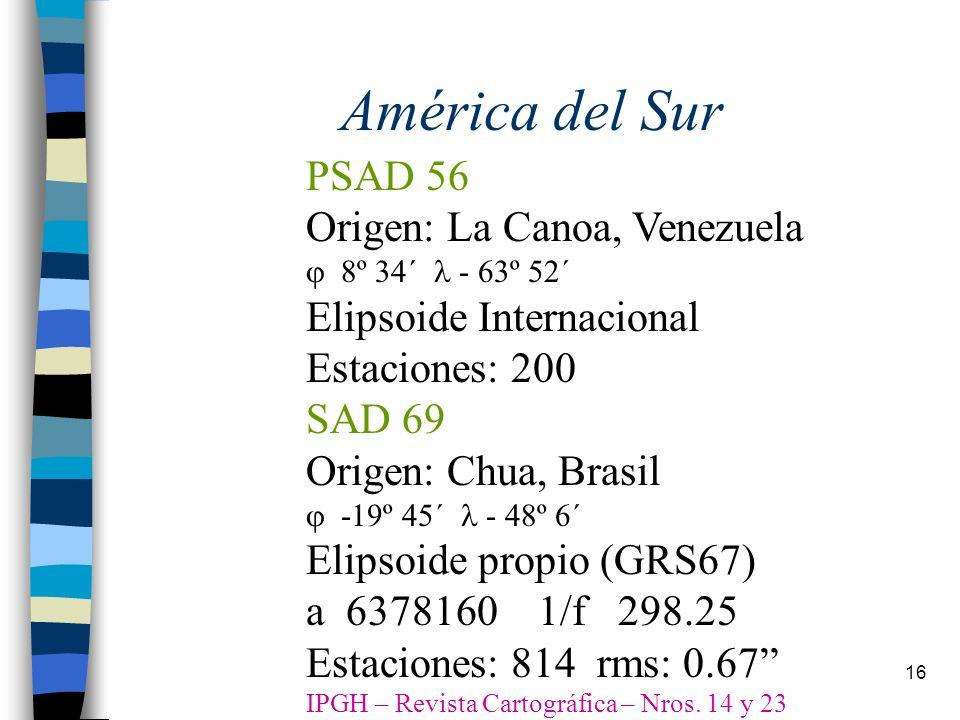 América del Sur PSAD 56 Origen: La Canoa, Venezuela