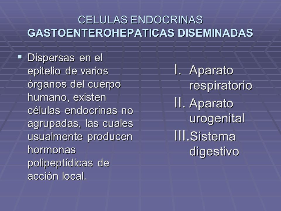 CELULAS ENDOCRINAS GASTOENTEROHEPATICAS DISEMINADAS