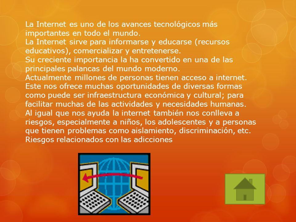 La Internet es uno de los avances tecnológicos más importantes en todo el mundo.