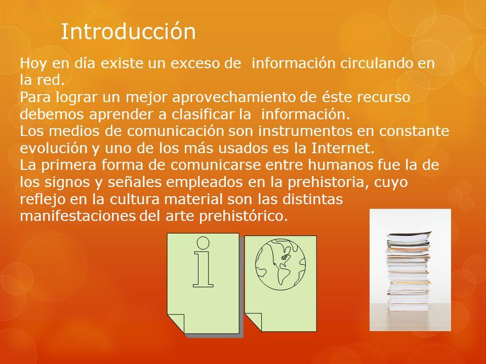 Introducción Hoy en día existe un exceso de información circulando en la red.