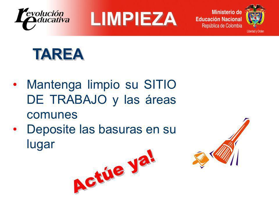 LIMPIEZA Actúe ya! TAREA