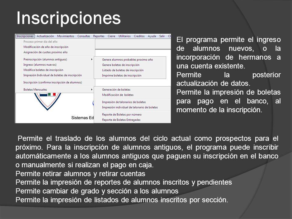 Inscripciones El programa permite el ingreso de alumnos nuevos, o la incorporación de hermanos a una cuenta existente.