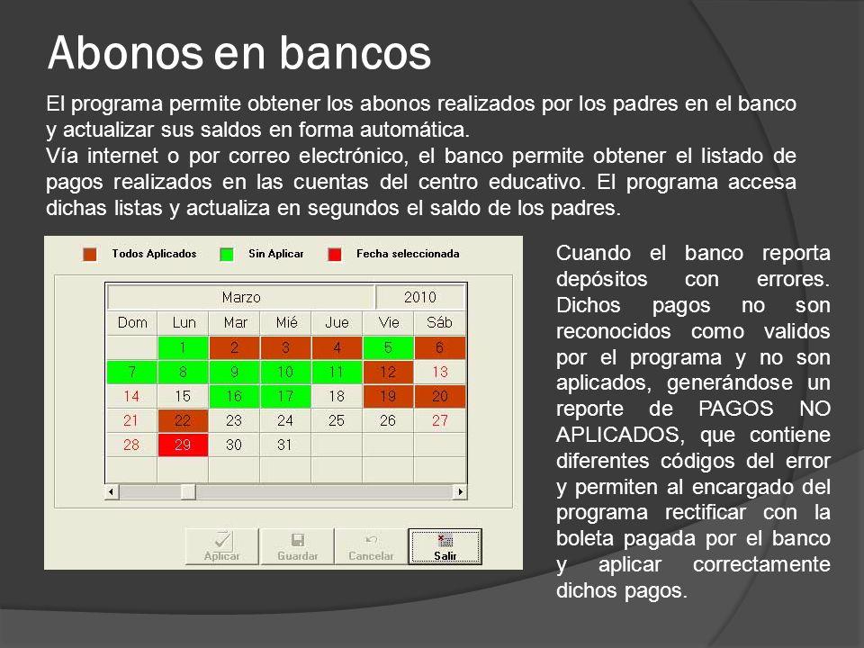 Abonos en bancos El programa permite obtener los abonos realizados por los padres en el banco y actualizar sus saldos en forma automática.