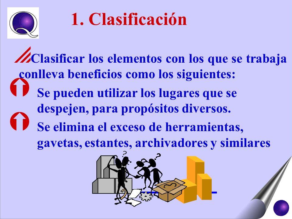 1. Clasificación Clasificar los elementos con los que se trabaja conlleva beneficios como los siguientes: