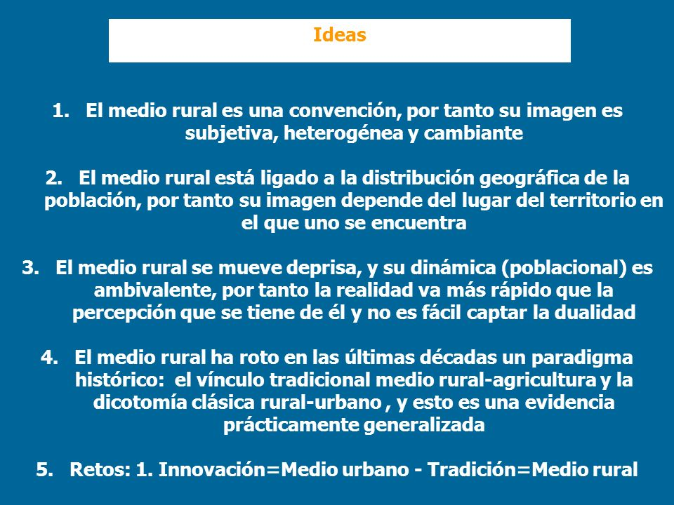 Retos: 1. Innovación=Medio urbano - Tradición=Medio rural
