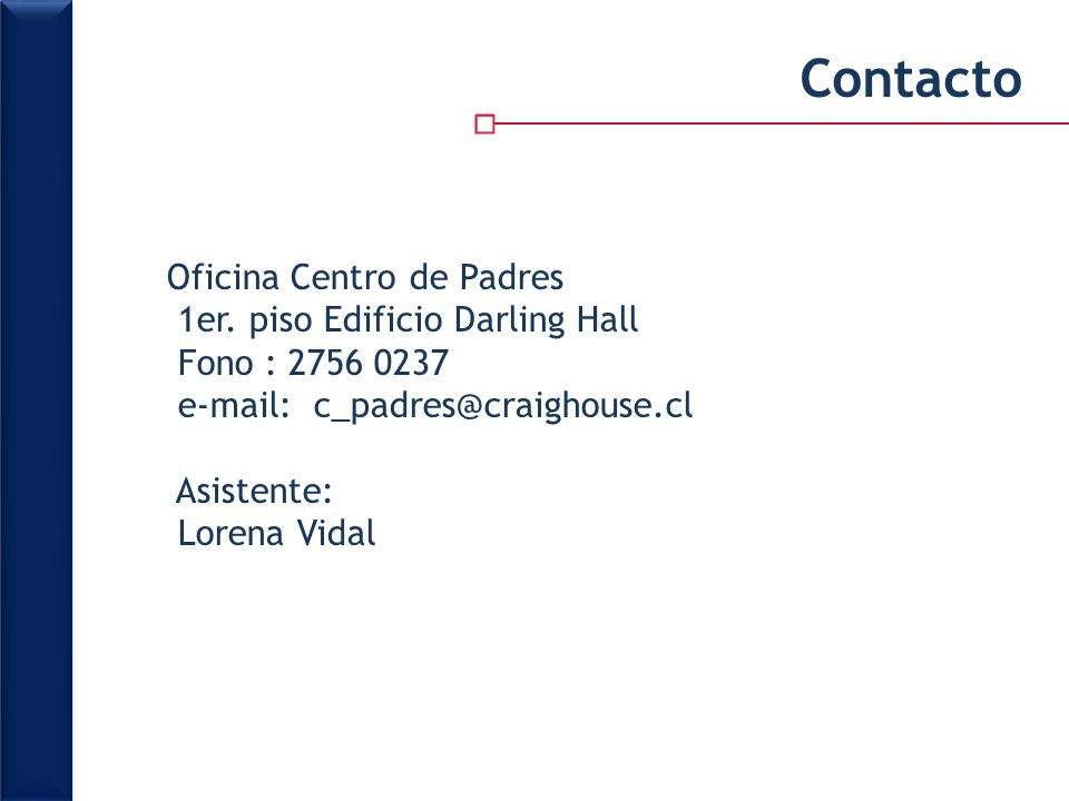 Contacto Oficina Centro de Padres 1er. piso Edificio Darling Hall