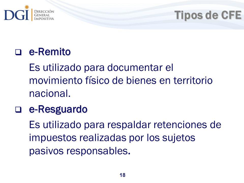 Tipos de CFE e-Remito. Es utilizado para documentar el movimiento físico de bienes en territorio nacional.
