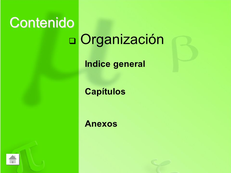Contenido Organización Indice general Capítulos Anexos