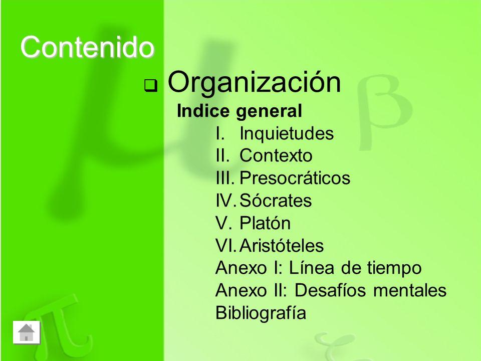 Contenido Organización Indice general Inquietudes Contexto
