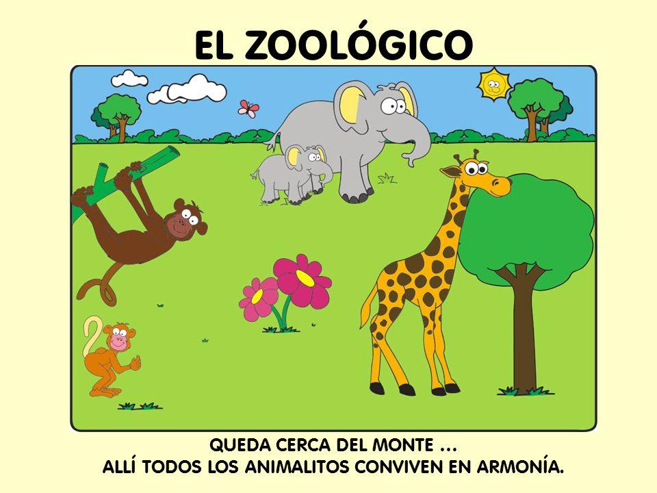 QUEDA CERCA DEL MONTE … ALLÍ TODOS LOS ANIMALITOS CONVIVEN EN ARMONÍA.