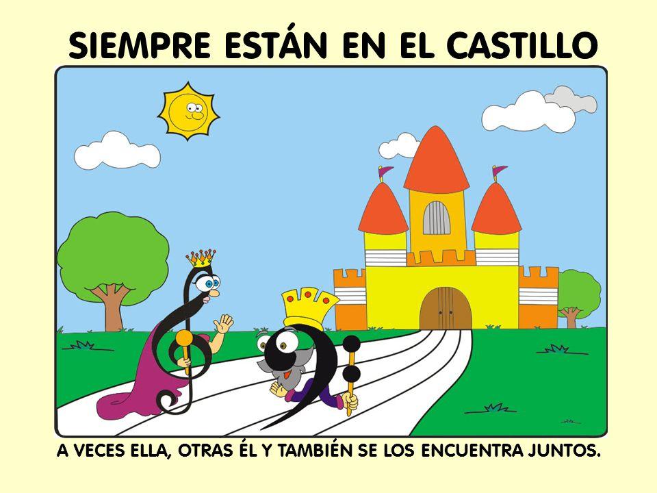 SIEMPRE ESTÁN EN EL CASTILLO