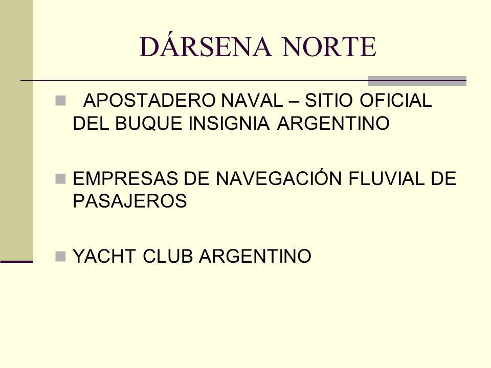 DÁRSENA NORTE APOSTADERO NAVAL – SITIO OFICIAL DEL BUQUE INSIGNIA ARGENTINO. EMPRESAS DE NAVEGACIÓN FLUVIAL DE PASAJEROS.