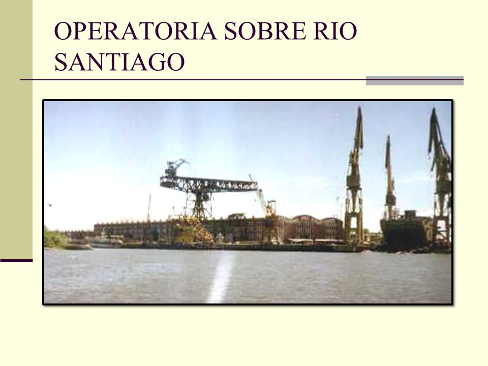 OPERATORIA SOBRE RIO SANTIAGO