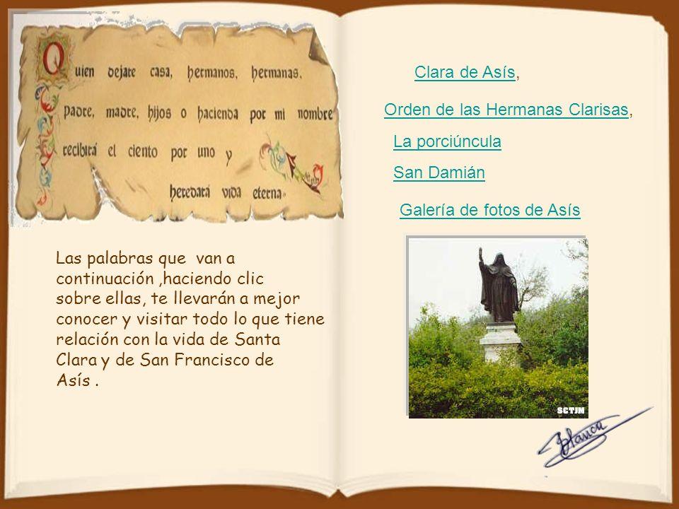 Clara de Asís, Orden de las Hermanas Clarisas, La porciúncula. San Damián. Galería de fotos de Asís.