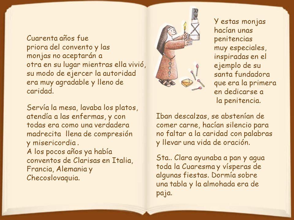 Y estas monjas hacían unas. penitencias. muy especiales, inspiradas en el. ejemplo de su. santa fundadora.