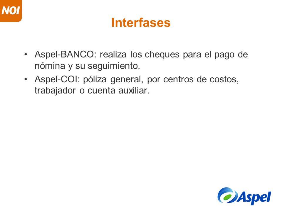 Interfases Aspel-BANCO: realiza los cheques para el pago de nómina y su seguimiento.