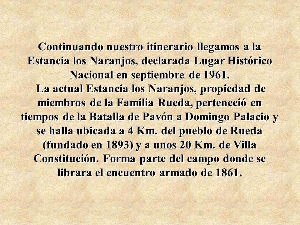 Continuando nuestro itinerario llegamos a la Estancia los Naranjos, declarada Lugar Histórico Nacional en septiembre de 1961.