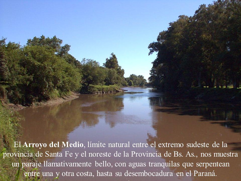 El Arroyo del Medio, límite natural entre el extremo sudeste de la provincia de Santa Fe y el noreste de la Provincia de Bs.