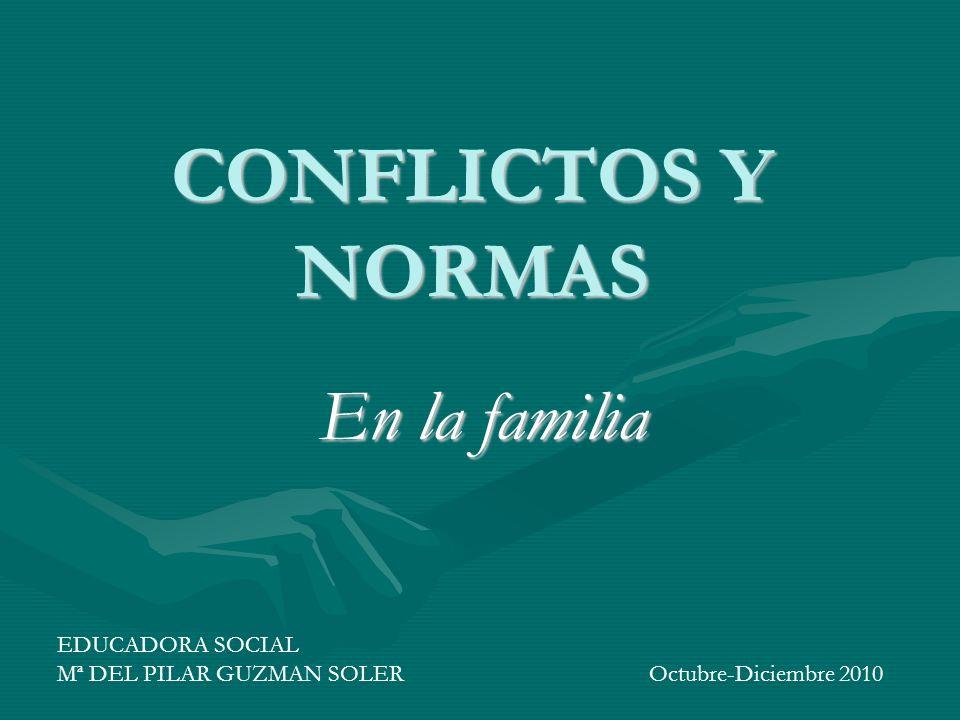 CONFLICTOS Y NORMAS En la familia EDUCADORA SOCIAL