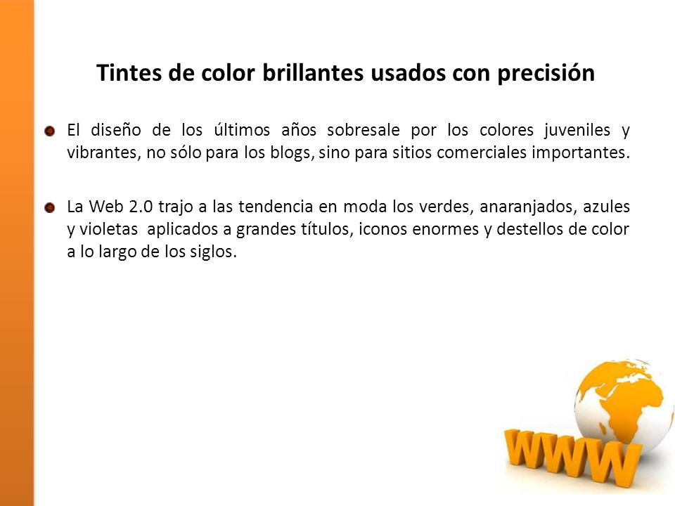 Tintes de color brillantes usados con precisión