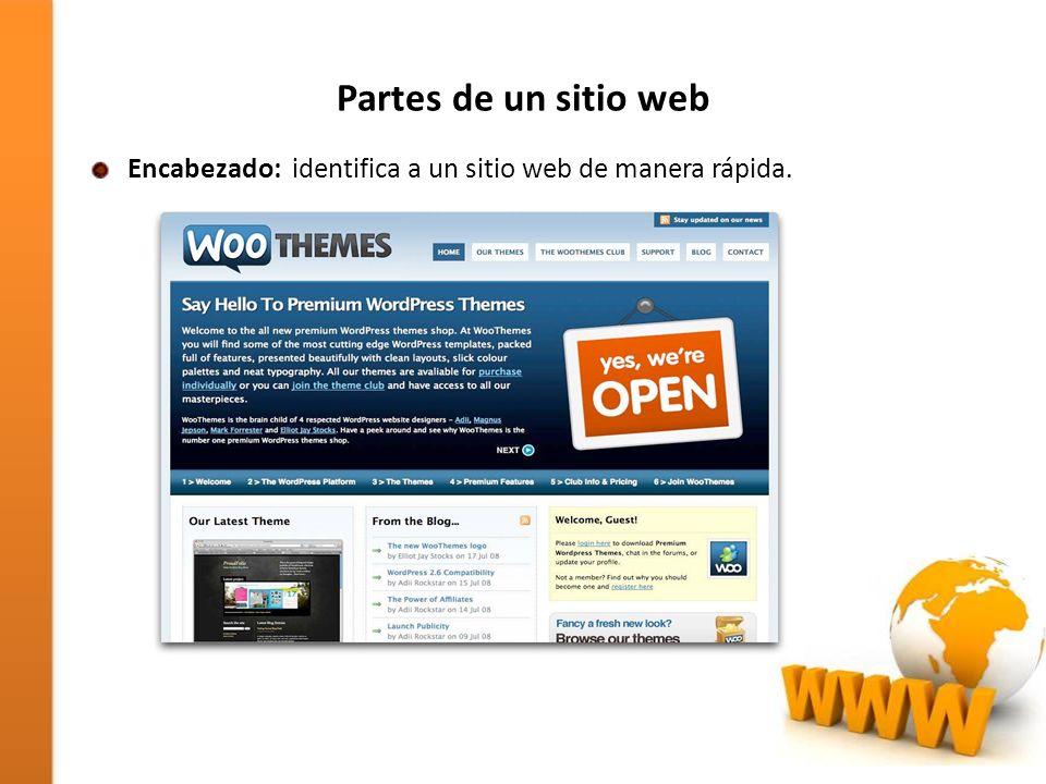 Partes de un sitio web Encabezado: identifica a un sitio web de manera rápida.