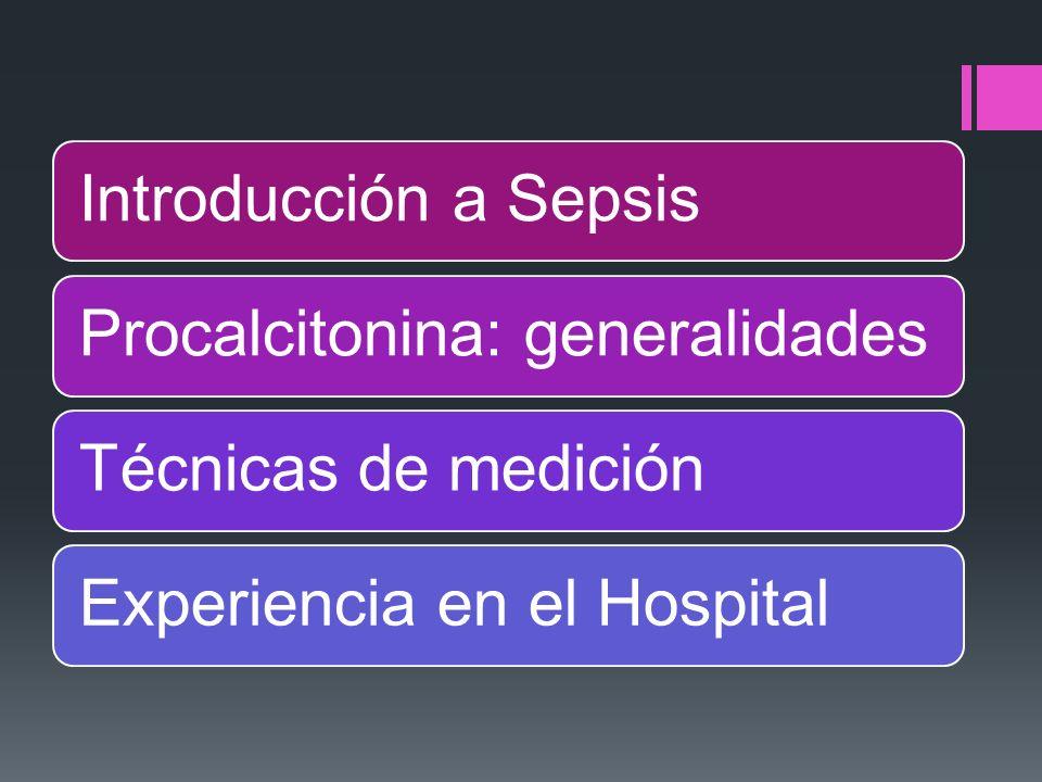 Introducción a Sepsis Procalcitonina: generalidades Técnicas de medición Experiencia en el Hospital