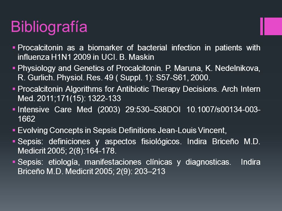 Bibliografía Procalcitonin as a biomarker of bacterial infection in patients with influenza H1N1 2009 in UCI. B. Maskin.