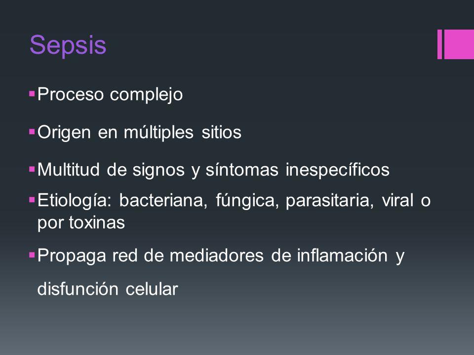 Sepsis Proceso complejo Origen en múltiples sitios