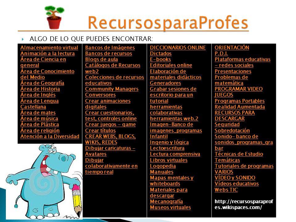 RecursosparaProfes ALGO DE LO QUE PUEDES ENCONTRAR: