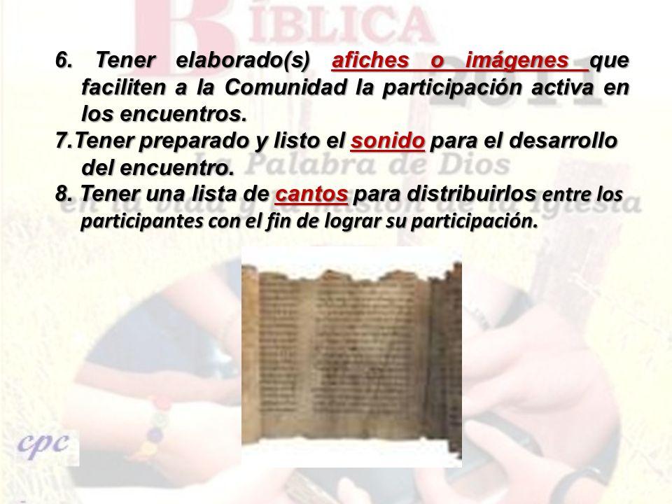 6. Tener elaborado(s) afiches o imágenes que faciliten a la Comunidad la participación activa en los encuentros.