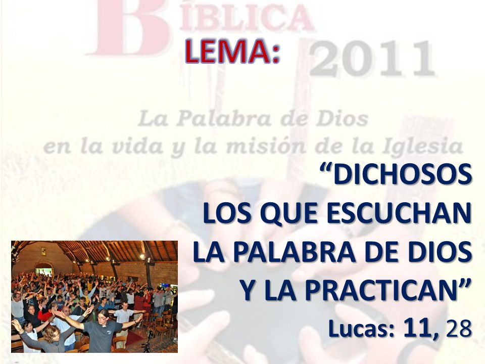 LEMA: DICHOSOS LOS QUE ESCUCHAN LA PALABRA DE DIOS Y LA PRACTICAN