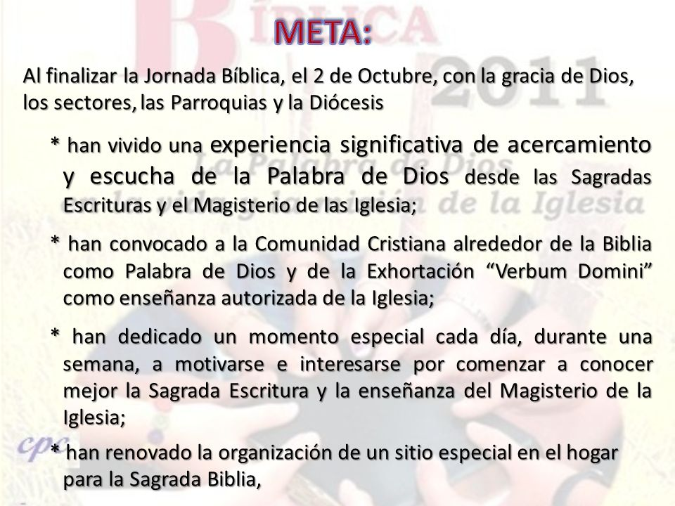 META: Al finalizar la Jornada Bíblica, el 2 de Octubre, con la gracia de Dios, los sectores, las Parroquias y la Diócesis.