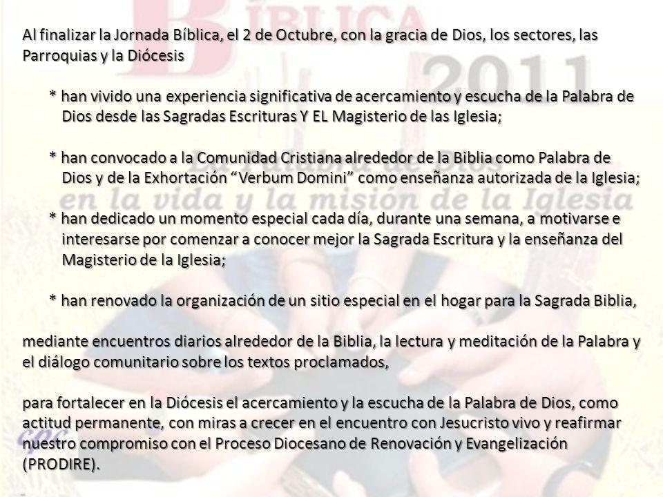 Al finalizar la Jornada Bíblica, el 2 de Octubre, con la gracia de Dios, los sectores, las Parroquias y la Diócesis