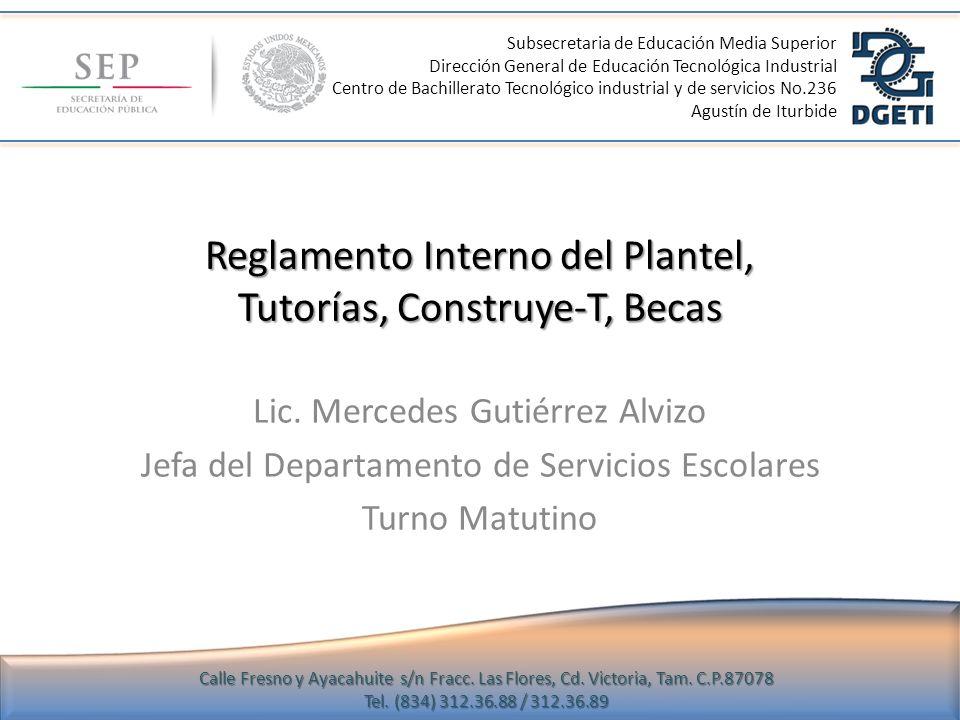 Reglamento Interno del Plantel, Tutorías, Construye-T, Becas