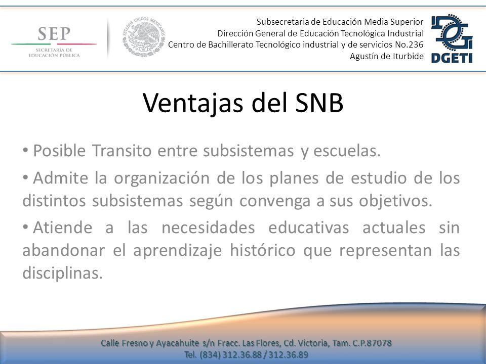 Ventajas del SNB Posible Transito entre subsistemas y escuelas.