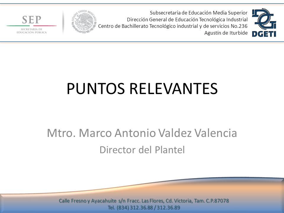 Mtro. Marco Antonio Valdez Valencia Director del Plantel