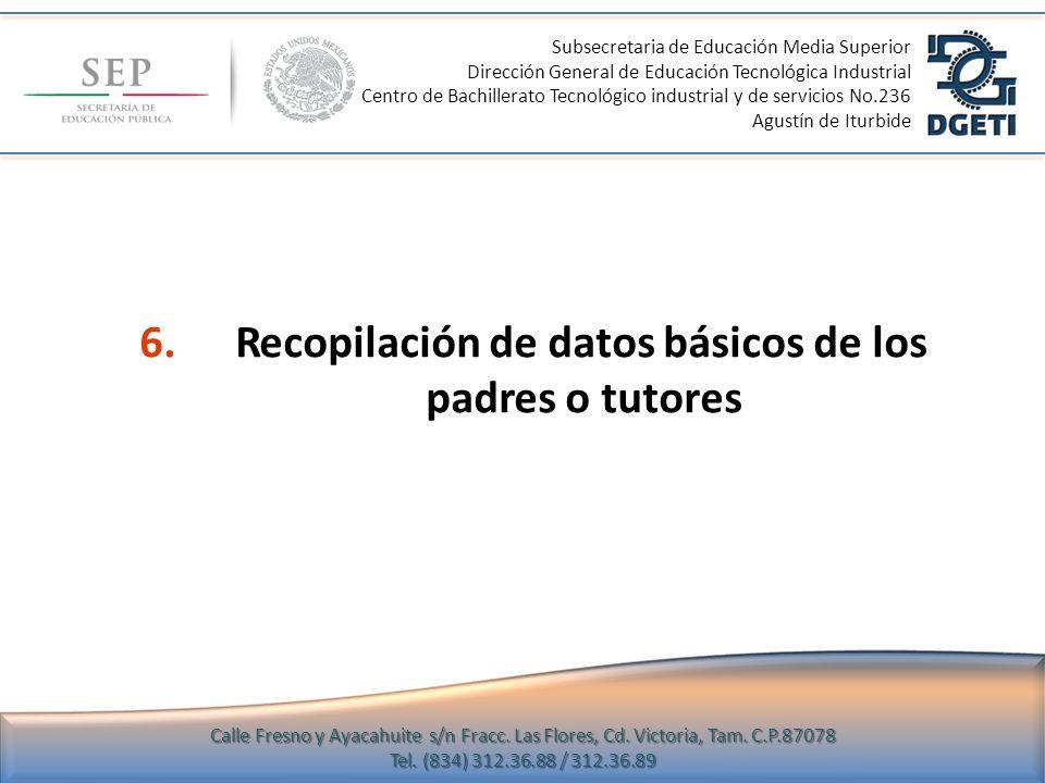 6. Recopilación de datos básicos de los padres o tutores