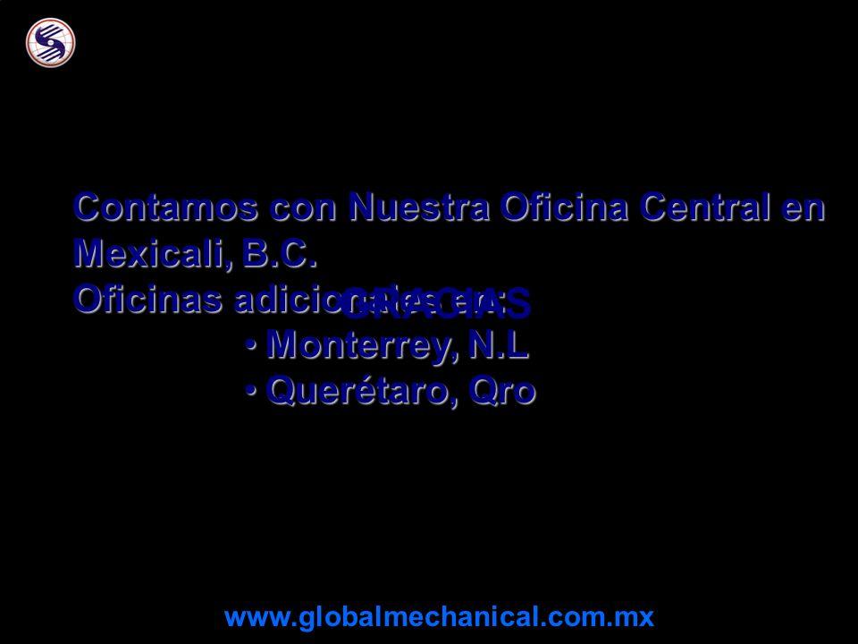 GRACIAS Contamos con Nuestra Oficina Central en Mexicali, B.C.
