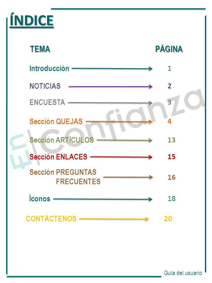 ÍNDICE TEMA PÁGINA Introducción 1 NOTICIAS 2 Sección QUEJAS 4