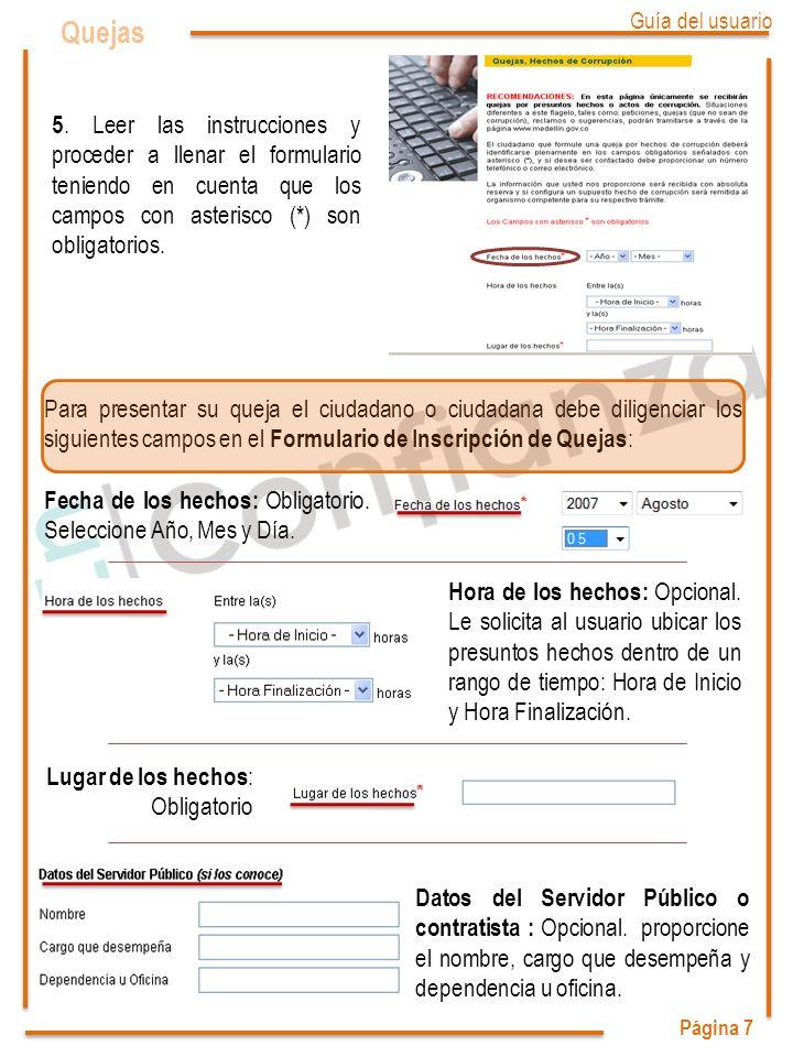 Página 7 Quejas. 5. Leer las instrucciones y proceder a llenar el formulario teniendo en cuenta que los campos con asterisco (*) son obligatorios.