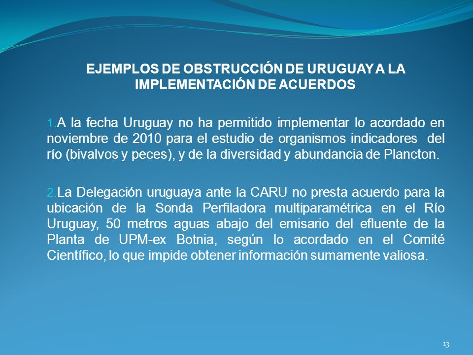 EJEMPLOS DE OBSTRUCCIÓN DE URUGUAY A LA IMPLEMENTACIÓN DE ACUERDOS