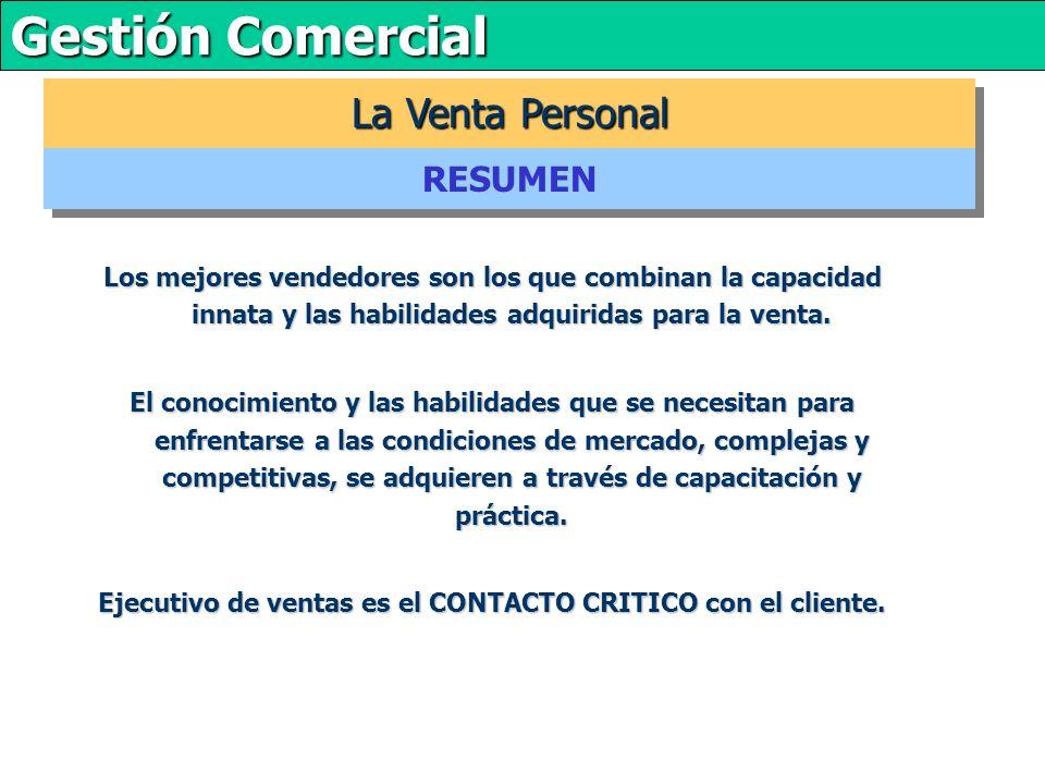 Ejecutivo de ventas es el CONTACTO CRITICO con el cliente.